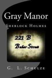 Gray Manor by G L Schulze