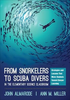 From Snorkelers to Scuba Divers in the Elementary Science Classroom by John T. Almarode image
