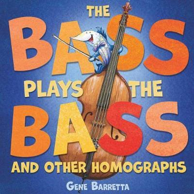 The Bass Plays the Bass and Other Homographs by Gene Barretta image