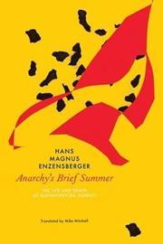 Anarchy's Brief Summer by Hans Magnus Enzensberger