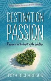 Destination Passion by Toya Richardson