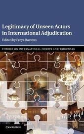 Legitimacy of Unseen Actors in International Adjudication