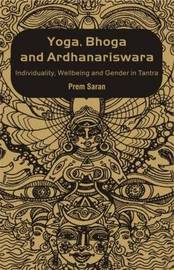 Yoga, Bhoga and Ardhanariswara by Prem Saran image