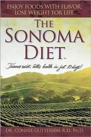 The Sonoma Diet by Connie Guttersen, Rd, PhD Rd, PhD Rd, PhD Rd, PhD Rd, PhD Rd, PhD Rd, PhD Rd, PhD Rd, PhD Rd, PhD Rd, PhD Rd, PhD Rd, PhD Rd, PhD Rd, PhD Rd, PhD Rd,