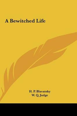 A Bewitched Life by Helene Petrovna Blavatsky image