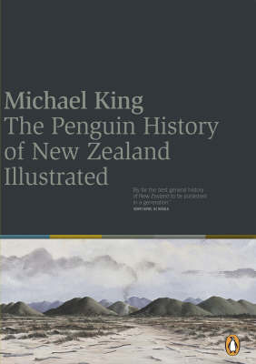 The Penguin History of New Zealand (Illustrated) by Michael King