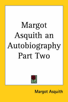 Margot Asquith an Autobiography Part Two by Margot Asquith