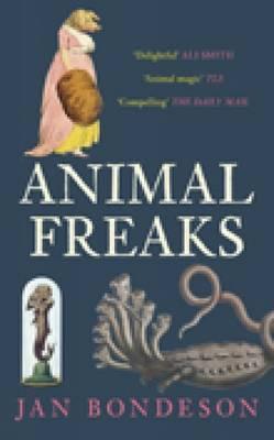 Animal Freaks by Jan Bondeson