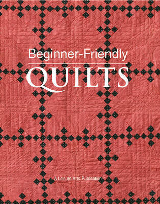 Beginner-friendly Quilts by Leisure Arts