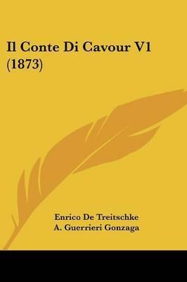 Il Conte Di Cavour V1 (1873) by Enrico De Treitschke