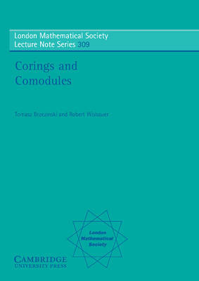 London Mathematical Society Lecture Note Series: Series Number 309 by Tomasz Brzezinski