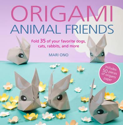 Origami Animal Friends by Mari Ono
