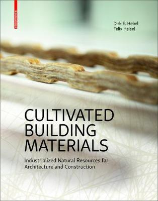 Cultivated Building Materials by Dirk E. Hebel image