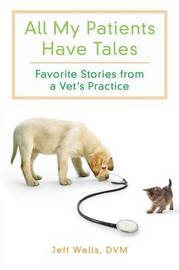 All My Patients Have Tales by Jeff Wells image