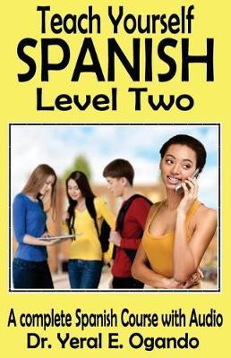 Teach Yourself Spanish Level Two by Dr Yeral E Ogando image