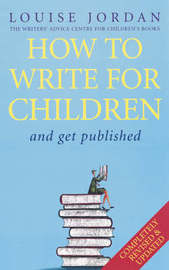 How To Write For Children And Get Published by Louise Jordan image