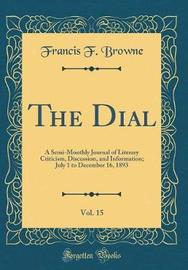 The Dial, Vol. 15 by Francis F Browne image