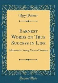 Earnest Words on True Success in Life by Ray Palmer image