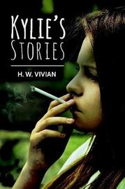 Kylie's Stories by H W Vivian