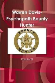 Warren Davis-Psychopath Bounty Hunter by Rob Scott
