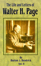 The Life and Letters of Walter H. Page: Volume II by Burton Jesse Hendrick image