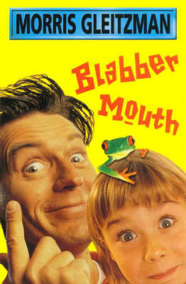 Blabber Mouth by Morris Gleitzman image