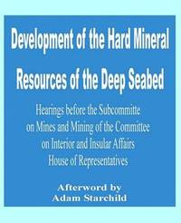 Development of the Hard Mineral Resources of the Deep Seabed by U.S. House of Representatives image