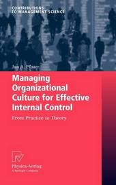 Managing Organizational Culture for Effective Internal Control by Jan A Pfister