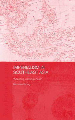 Imperialism in Southeast Asia by Nicholas Tarling