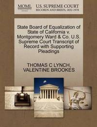 State Board of Equalization of State of California V. Montgomery Ward & Co. U.S. Supreme Court Transcript of Record with Supporting Pleadings by Thomas C Lynch