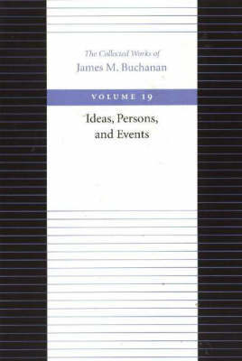 The Ideas, Persons, and Events by James M Buchanan