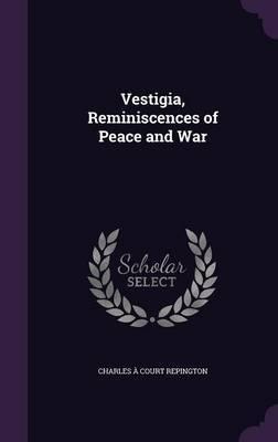 Vestigia, Reminiscences of Peace and War image