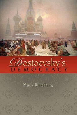 Dostoevsky's Democracy by Nancy Ruttenburg image