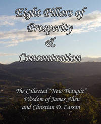 Eight Pillars of Prosperity & Concentration by James Allen