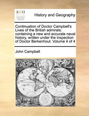 Continuation of Doctor Campbell's Lives of the British Admirals by John Campbell