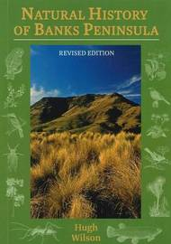 Natural History of Banks Peninsula by Hugh D. Wilson