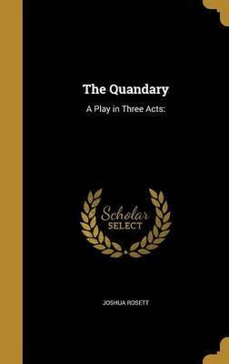 The Quandary by Joshua Rosett