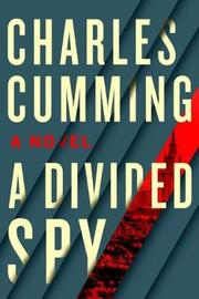 A Divided Spy by Charles Cumming image