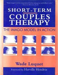Short-Term Couples Therapy: The Imago Model In Action by Wade Luquet image