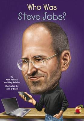 Who Was Steve Jobs? by Pam Pollack