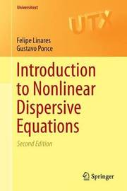 Introduction to Nonlinear Dispersive Equations by Felipe Linares