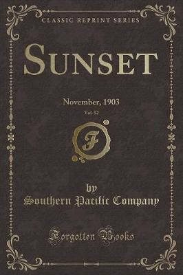 Sunset, Vol. 12 by Southern Pacific Company