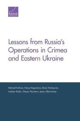 Lessons from Russia's Operations in Crimea and Eastern Ukraine by Michael Kofman