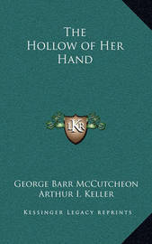 The Hollow of Her Hand by George , Barr McCutcheon