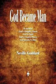 God Became Man and Other Essays by Neville Goddard