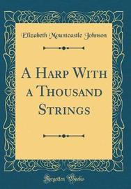 A Harp with a Thousand Strings (Classic Reprint) by Elizabeth Mountcastle Johnson image