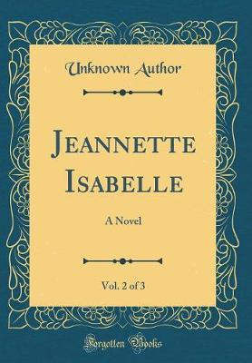 Jeannette Isabelle, Vol. 2 of 3 by Unknown Author
