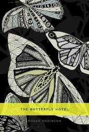 The Butterfly Hotel by Roger Robinson