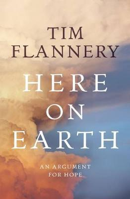 Here On Earth: A Sustainable Future by Tim Flannery