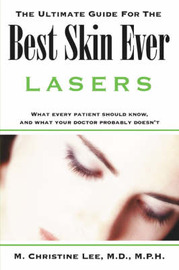 The Ultimate Guide for the Best Skin Ever by M., Christine Lee image
